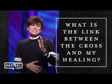 What Is The Link Between The Cross And My Healing?  Joseph Prince