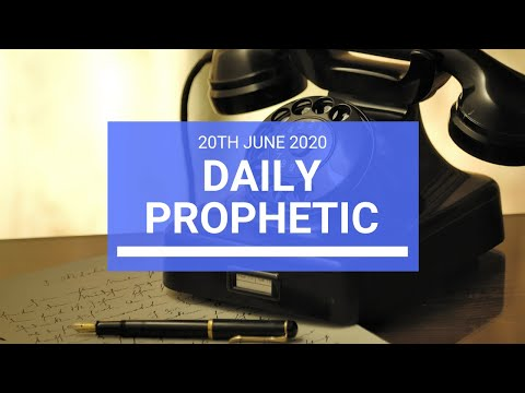 Daily Prophetic 20 June 2020 5 of 7
