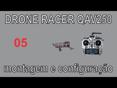 Drone Racer QAV250 - montagem e configuração - 05 - UCnaOsRl7HHdChxIivrnrS7w