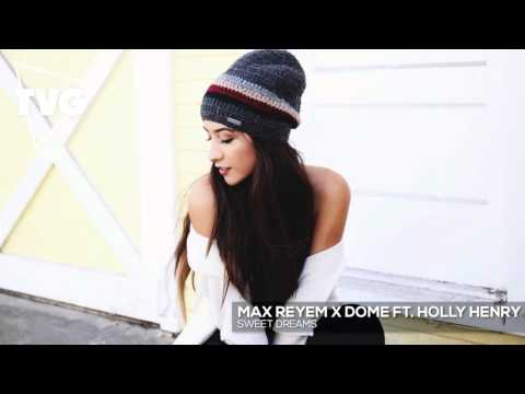 Max Reyem x Dome ft. Holly Henry - Sweet Dreams - UCouV5on9oauLTYF-gYhziIQ