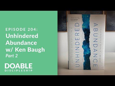 Episode 204: Unhindered Abundance with Ken Baugh, Part 2