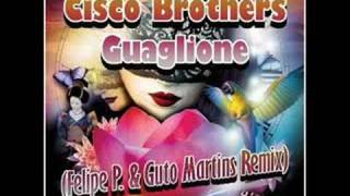 Cisco Brothers - Guaglione (Felipe P. & Guto Martins Remix)