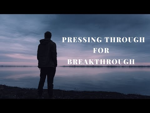 Pressing Through For Breakthrough  - Joe Joe Dawson