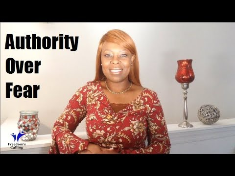 Authority Over Fear!