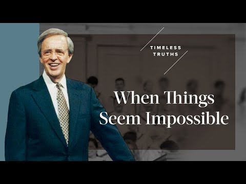When Things Seem Impossible  Timeless Truths  Dr. Charles Stanley