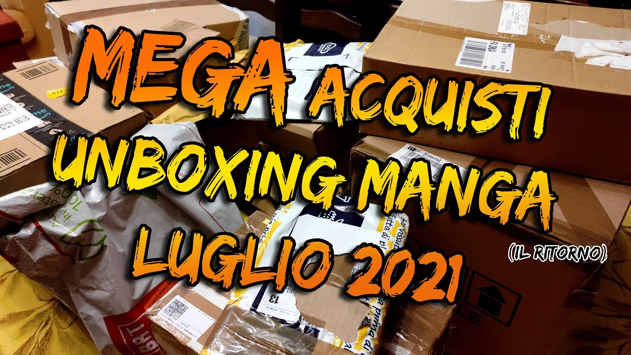 MEGA Unboxing Acquisti Manga – Luglio 2021