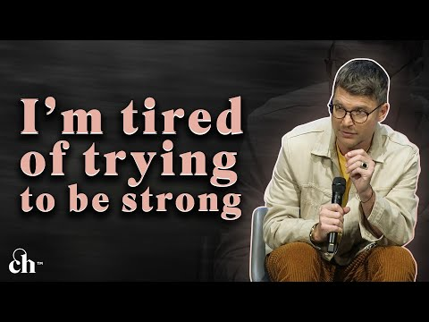 I'm Tired of Trying to Be Strong... // Judah Smith