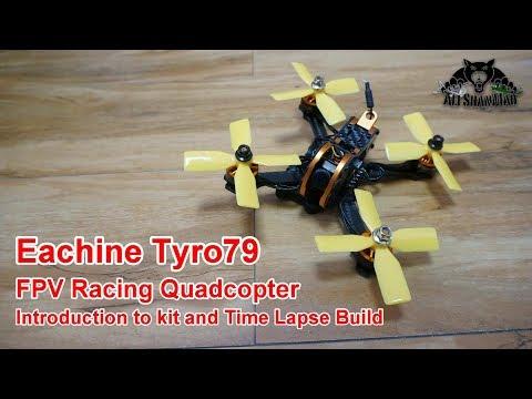 Eachine Tyro79 3 Inch FPV Racing Drone Kit time lapse build - UCsFctXdFnbeoKpLefdEloEQ