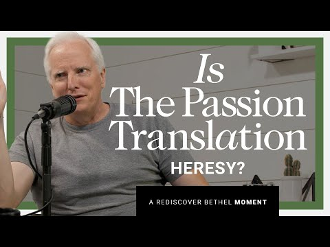 Is The Passion Translation Heresy?  Rediscover Bethel