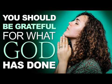 You Should be GRATEFUL for What God has Done - Morning Prayer
