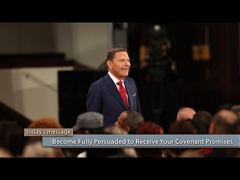 Become Fully Persuaded to Receive Your Covenant Promises