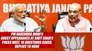 PM Narendra Modi's Guest Appearance At Amit Shah's Press Meet, 18 Questions Asked, Replies To None