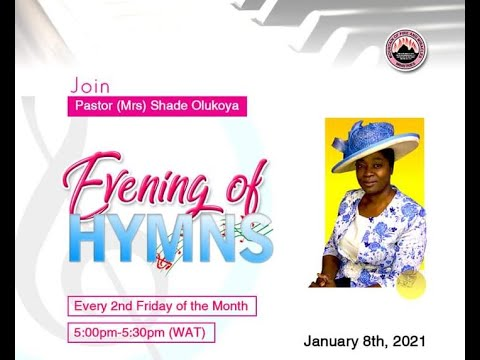 EVENING OF HYMNS WITH PASTOR (MRS) SHADE OLUKOYA (MUMMY G.O) 8TH JANUARY 2021