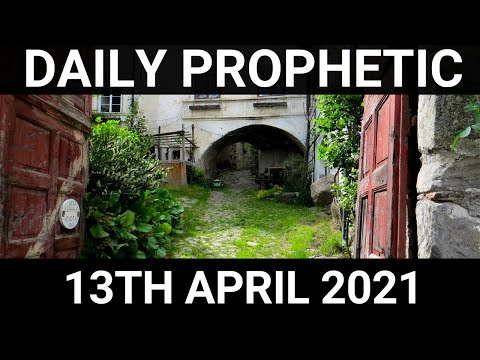 Daily Prophetic 13 April 2021 5 of 7