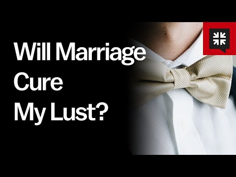 Will Marriage Cure My Lust? // Ask Pastor John