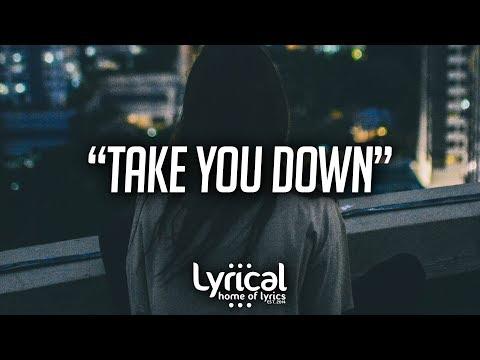 Illenium - Take You Down (Lyrics) - UCnQ9vhG-1cBieeqnyuZO-eQ