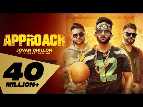 APPROACH LYRICS - Jovan Dhillon feat. Dilpreet Dhillon | Karan Aujla