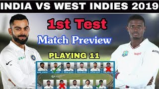 India Vs Indies 1st Test 2019 Confirm Playing 11 & Match Preview | IND VS WI 1st Test Playing Xi