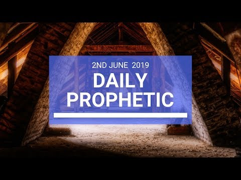 Daily Prophetic 2 June 2019   Word 3