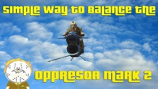GTA Online How To Balance The Oppressor Mark 2 Simple Solution That Keeps Most People Happy