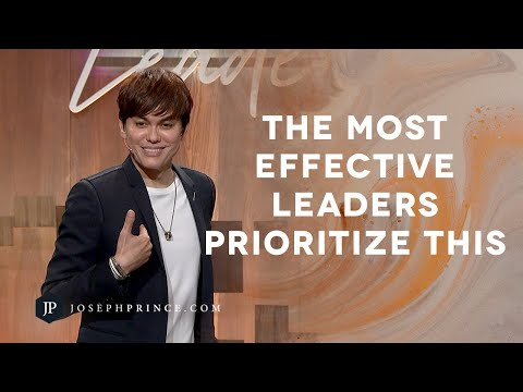 The Most Effective Leaders Prioritize This  Joseph Prince