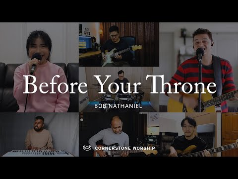 Before Your Throne  Bob Nathaniel  Cornerstone Worship