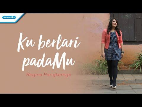 Kuberlari PadaMu - Regina Pangkerego (with lyric)