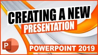 PowerPoint 2019: Creating a new Presentation in PowerPoint