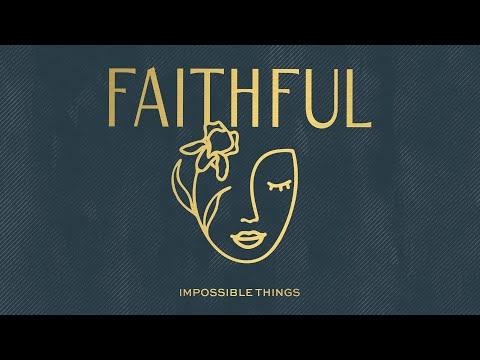 Impossible Things (Audio)  FAITHFUL, Ginny Owens, Sarah Kroger & Christy Nockels
