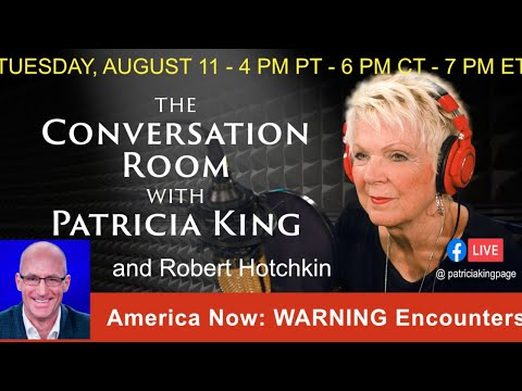 America Now: WARNING Encounters // The Conversation Room with Patricia King and Robert Hotchkin