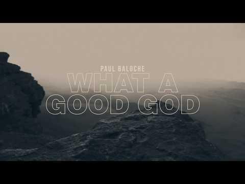 Paul Baloche - What A Good God (Official Lyric Video)