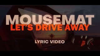 Let's Drive Away (Lyric Video) - mousemat , Alternative