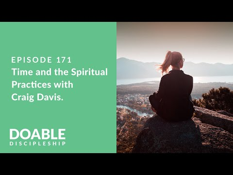 Episode 171: Time and the Spiritual Practices with Craig Davis