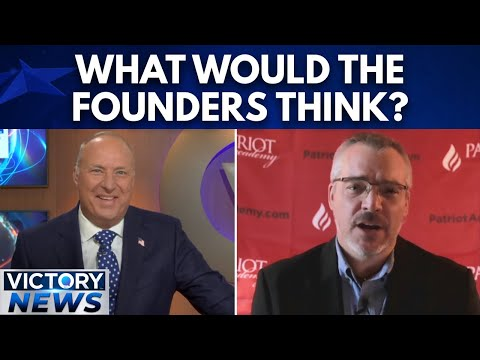 Victory News: What would the Founders Think?  Rick Green