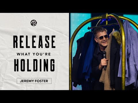 Release What You're Holding  Pastor Jeremy Foster