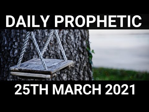 Daily Prophetic 25 March 2021 7 of 7