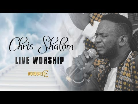 Chris shalom Live Worship