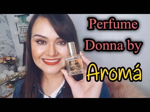 PERFUME DONNA BY AROMÁ RESENHA 🌷
