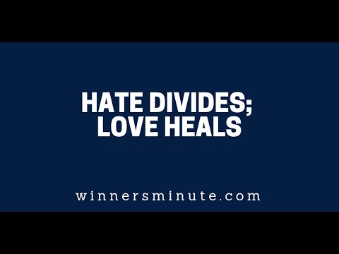 Hate Divides; Love Heals  The Winner's Minute With Mac Hammond