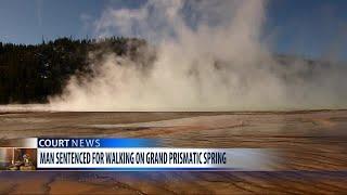 Grand Prismatic walker sentenced
