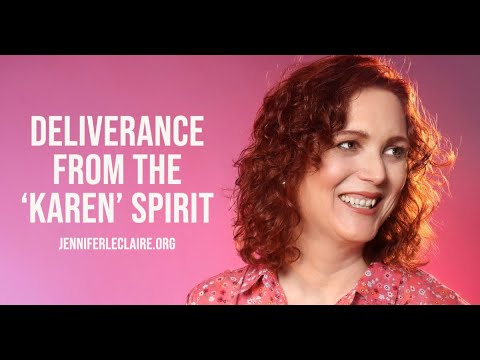 Deliverance from the Karen Spirit  This Will Make You Laugh!
