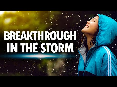 BREAKTHROUGH in the Storm - Live Re-broadcast