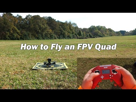 How to Fly an FPV Quad - First Flight Tutorial and Beginner's Guide - UCnAtkFduPVfovckNr3un1FA