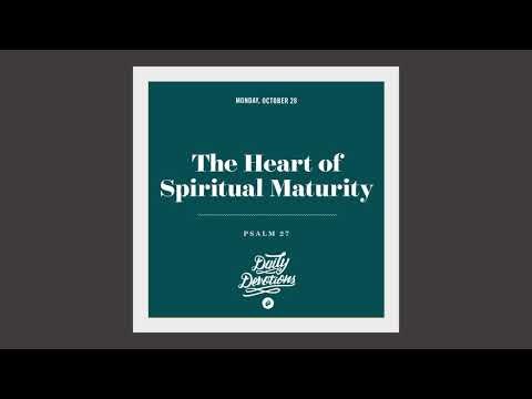 The Heart of Spiritual Maturity - Daily Devotion