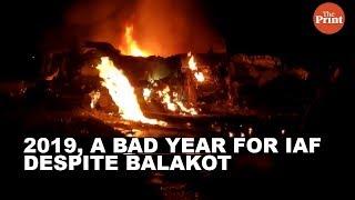 2019, a bad year for IAF despite Balakot