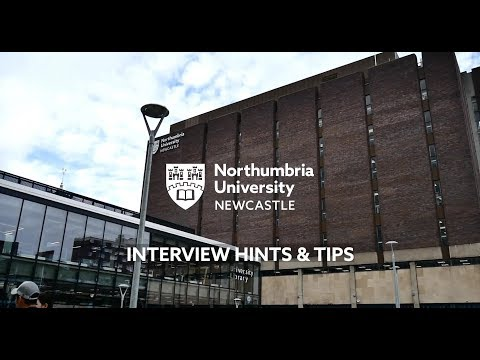 Northumbria University | Interview Hints and Tips