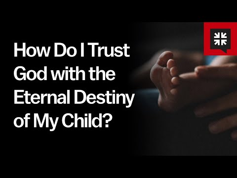 How Do I Trust God with the Eternal Destiny of My Child? // Ask Pastor John