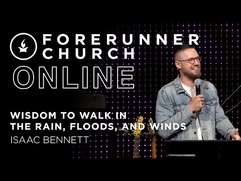 Wisdom to Walk in the Rain, Floods, and Winds  Isaac Bennett