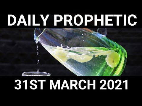 Daily Prophetic 31 March 2021 2 of 7