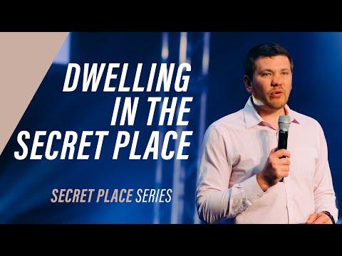 DWELLING IN THE SECRET PLACE  Pastor Ilya